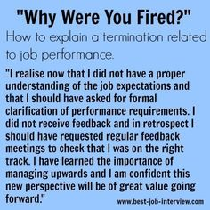 to Answer Interview Questions - Why were you fired? Why were your fired? - how to explain a termination in your job interview.Why were your fired? - how to explain a termination in your job interview. Job Interview Tips, Job Interview Questions, Job Interviews, Interview Answers, Job Resume, Resume Tips, Resume Examples, Manager Resume, Useful Life Hacks