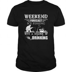 Weekend Forecast Ice Fishing Shirt #name #tshirts #HOOKER #gift #ideas #Popular #Everything #Videos #Shop #Animals #pets #Architecture #Art #Cars #motorcycles #Celebrities #DIY #crafts #Design #Education #Entertainment #Food #drink #Gardening #Geek #Hair #beauty #Health #fitness #History #Holidays #events #Home decor #Humor #Illustrations #posters #Kids #parenting #Men #Outdoors #Photography #Products #Quotes #Science #nature #Sports #Tattoos #Technology #Travel #Weddings #Women