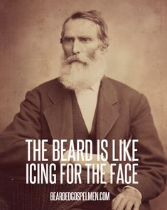The beard is like icing for the face.