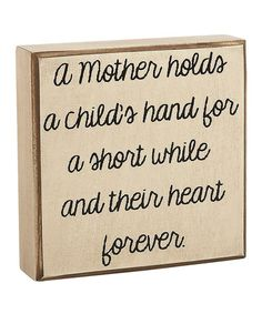 Take a look at this 'A Mother Holds' Box Sign by Collins on #zulily today!
