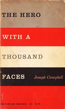 """The Hero With a Thousand Faces"" by Joseph Campbell. This book is the essence of ""The Hero's Journey,"" which is at the basis of every single story, book, or movie you've ever loved: Star Wars, The Wizard of Oz, The Sound of Music, The Matrix, Harry Potter, The Hunger Games. Joseph Campbell was a profoundly brilliant man. ""Follow your bliss!"""