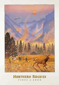 Reproduced from an acrylic painting, this poster portrays the fires of 2000 which plagued Montana during that summer. This poster is also available unsigned, in a smaller size and as a note card. Foun