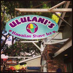 Ululani's Shave Ice--Maui.  This is da best shave ice on da island! -- Nikki's Island treats board