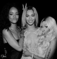 Rihanna, Beyoncé & Nicki Minaj