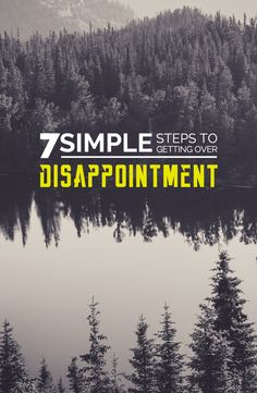7 Simple Steps to Getting Over Disappointment | www.ramblingmandie.com