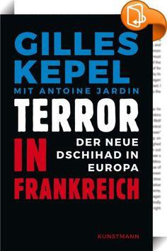 Terror in Frankreich    ::  Gilles Kepel beschreibt die Ursprünge des Dschihads in Frankreich und die politischen Verfehlungen, die dazu geführt haben, dass Frankreich in besonderer Weise Angriffsziel der Dschihadisten ist. Seine hellsichtige Analyse ist eine Grundlage für den Diskurs zu diesem Thema überall in Europa, auch in Deutschland.<br><br>