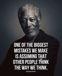 "Tagged with motivation, inspirational, quotes, advice; ""One Of The Biggest Mistakes We Make Is Assuming That Other People Think The Way We Think. Life Quotes Love, Great Quotes, Quotes To Live By, Me Quotes, Motivational Quotes, Mistake Quotes, So True Quotes, Daily Quotes, Work Quotes"