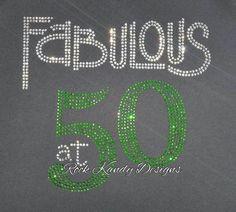 Fabulous at 50 Bling Rhinestone Tshirt or Tank by KandyCoat