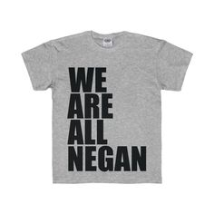 We Are All Negan Youth Tee
