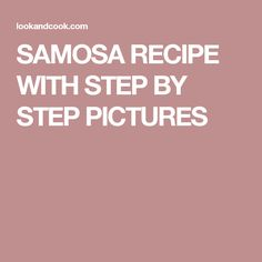 SAMOSA RECIPE WITH STEP BY STEP PICTURES