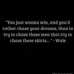 My favorite wale lyric of all time! This speaks volumes to who I am Self Love Quotes, New Quotes, Quotes To Live By, Inspirational Quotes, Song Lyric Quotes, Music Quotes, Lyrics, Wale Quotes, Hustle Quotes