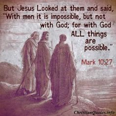 Mark 10:27 Quote - All Things are Possible