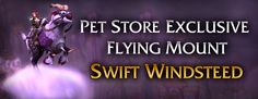 """""""World of Warcraft"""" players have seen a sparkle pony, a stone cat, and a golden dragon in the Blizzard Store. Today, though, a new addition has arrived unlike any before it. The Swift Windsteed is now available."""
