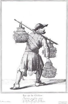 """Buy my fat Chickens"" from ""Cryes of the City of London Drawne after the Life"" by Marcellus Laroon (1687)"