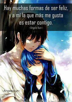 Hay muchas formas de ser feliz. Sad Anime, Otaku Anime, Anime Love, Kawaii Anime, Cute Love, I Love You, My Love, Kawaii Quotes, Mr Wonderful