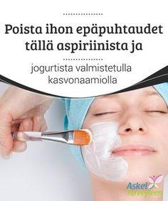 Poista ihon epäpuhtaudet tällä aspiriinista ja jogurtista valmistetulla kasvonaamiolla Jatkuva #altistuminen UV-säteilylle ja #hormonaaliset muutokset ovat kaksi tärkeää syytä kasvojen #epäpuhtauksille, ja ongelma yleistyy jatkuvasti. #Kauneus Home Spa, Face, Beauty, Wellness, Diy, Bricolage, The Face, Do It Yourself, Faces