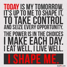 Today is my tomorrow, It's up to me to shape it..... #shapeyourfuture #nevergiveup #financialtalkies