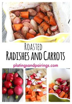 Roasted Radishes and Carrots - An EXCITING new side dish to try!!!  platingsandpairings.com