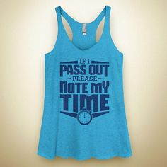 If I pass out, please note my time. Funny workout racerback tank for your next trip to the gym.