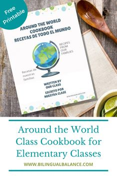 Around the World Cookbook for Elementary Classes - Bilingual Balance