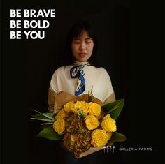 """Be Brave, Be Bold, Be You"" #MondayMotivation #GalleriaFarms #HydrangeasPlusCO #RosesPlusCO #CreatingEmotions"