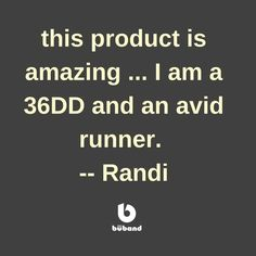 I usually do not write reviews however this product is amazing and I figured it worth mentioning for anyone else who is thinking of buying it. I am a 36DD and an avid runner. I was wearing at least 2 sometimes 3 sports bras when I went for runs and could still feel everything moving. -- Randi #LoveTheBuband - see what others are saying http://ift.tt/2jzLTm8  #Buband #runninggear #jogging #running #fitness #tennis #soccer #gym #workoutwear #crosstraining #gymwear #boobs #workout…