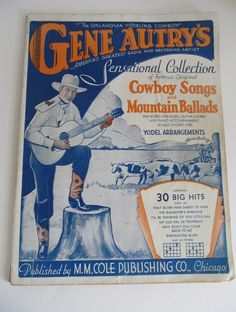 Gene Autrys Country Music Sheet Music Cowboy Music    Greatest Radio and Recording Artist  30 Big Hits  The Oklahoma Yodeling Cowboy    RL1499