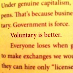 Government is Force. Voluntary is better!