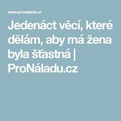 Jedenáct věcí, které dělám, aby má žena byla šťastná   ProNáladu.cz