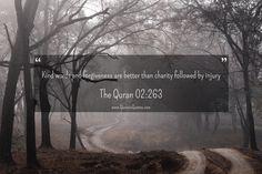 "#85 The Quran 02:263 (Surah al-Baqarah) ""Kind words and forgiveness are better…"