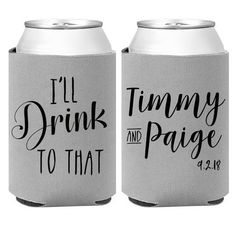 Details about Personalized Wedding Koozies I'll Drink to That Can Coolers,Personalized Wedding Can Coolers I& Drink to That Wedding Favors Custom Wedding Engagement Party Favors Rehearsal Dinner Decor. Wedding Favors For Guests, Personalized Wedding Favors, Wedding Ideas, Wedding Parties, Wedding Planning, Wedding Can Koozie Ideas, Wedding Stuff, Dream Wedding, Custom Wedding Gifts