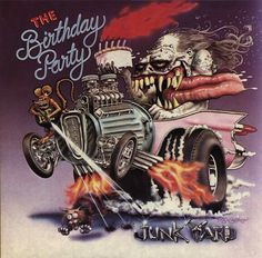 """The Birthday Party Junkyard Lp 1982 (cover art: Ed """"Big Daddy"""" Roth) Cd Cover, Cover Art, Album Covers, F1 Posters, Dark Wave, New Wave, Rat Fink, Big Daddy, Lp Vinyl"""