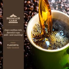 Have you experienced Mountain Cabin Premium Coffee? Our hand-selected arabica beans are grown sustainably on specialty, high-altitude farms, and are picked at the peak of ripeness. We small-batch roast them to maximize the flavor of each individual bean. Then they're packaged quickly to capture all of their fresh-roasted flavor. It's quality you'll taste in your very first sip. So far this month, you've bought enough Mountain Cabin Coffee to brew more than 2 million cups! Now that's a whole…