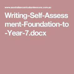 Writing-Self-Assessment-Foundation-to-Year-7.docx Year 7, Australian Curriculum, Self Assessment, Kids Reading, Anchor Charts, Comprehension, Literacy, Foundation, Writing