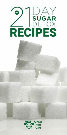 21 Day Sugar Detox Recipes |http://www.grassfedgirl.com/21-day-sugar-detox-recipes/