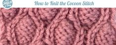 How to Knit the Cocoon Stitch
