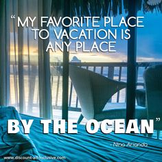 My favorite place to #vacation is any place by the #ocean.