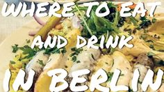 A definitive list filled with places to drink and Eat Berlin done by people that dedicate 100% of their time to explore this wonderful city!