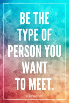 Be the person you would want to meet.   Positive, happy, attitude.
