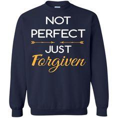 Christian Jesus T shirts Not Perfect Just Forgiven Hoodies Sweatshirts