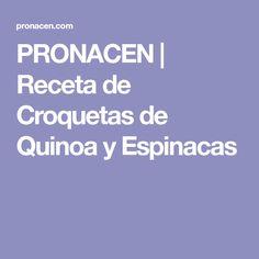 PRONACEN | Receta de Croquetas de Quinoa y Espinacas