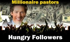 Millionaire Pastors, Hungry Followers