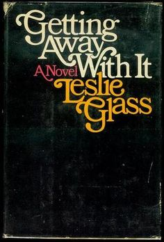 Getting Away With It by Leslie Glass, 1976. Love that font!
