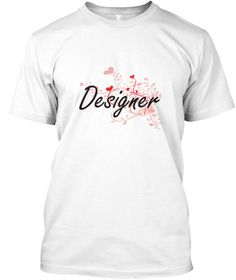 Designer Heart Design White T-Shirt Front - This is the perfect gift for someone who loves Designer. Thank you for visiting my page (Related terms: Professional jobs,job Designer,Designer,designers,fashion designer jobs,fashion designer job,video g ...)