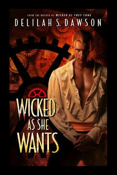 Wicked As She Wants by Delilah S. Dawson | Series: Blud, BK#2 | Cover Artist: Tony Mauro | Publication Date: April 30, 2013 | Urban Fantasy #steampunk
