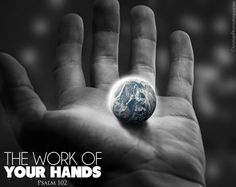 """Long ago You established the earth, and the heavens are the work of Your hands"""" -Psalm 102:25    Read more: http://www.knowing-jesus.com/psalm-102-25/"""