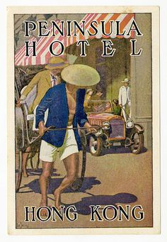 Vintage travel poster for the Peninsula Hotel Hong Kong Tourism Poster, Poster Ads, Advertising Poster, Vintage Advertisements, Vintage Ads, Hong Kong, Peninsula Hotel, Vintage Hotels, Luggage Labels
