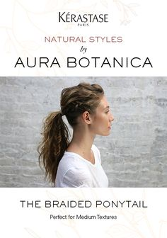 Aura Botanica, the new naturally inspired range from Kérastase introduces natural styling looks and air dry techniques for all different textures with our simple to follow hair tutorials. Learn how to create on trend, effortless glowing looks without having to use heat tools or a lot of time! Looks have been custom created by celebrity stylist and Kérastase brand ambassador, Matt Fugate. Click now to watch The Braided Ponytail, an easy updo for medium hair and the perfect Summer hair style.