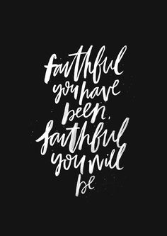 Faithful You Have Been - original print from The Worship Project.Day 11 / 31 #MonthOfPraise