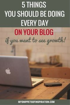 To grow your #blog you must be consistent in doing daily #tasks over & over again! Here are the things that I've found to be of MOST BENEFIT in blog growth!